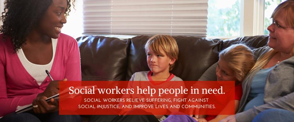 Social workers help people in need.